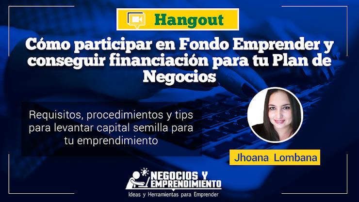 Cómo participar en Fondo Emprender y conseguir financiación para tu Plan de Negocios (Hangout)