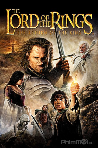 Chúa Tể Của Những Chiếc Nhẫn 3: Sự Trở Lại Của Nhà Vua - The Lord of the Rings: The Return of the King (2003) | HD Vietsub+Thuyết minh]