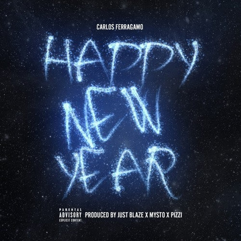 Carlos Ferragamo x Just Blaze - HAPPY NEW YEAR