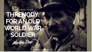 Featured Poem: Threnody: For An Old World War Soldier - by Martins Deep