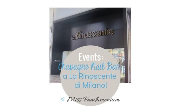 Events: Champagne Nail Bar a La Rinascente di Milano