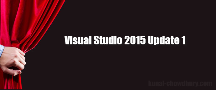 Download Visual Studio 2015 Update 1 RTM (www.kunal-chowdhury.com)