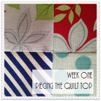 Week One: Piecing the Quilt Top