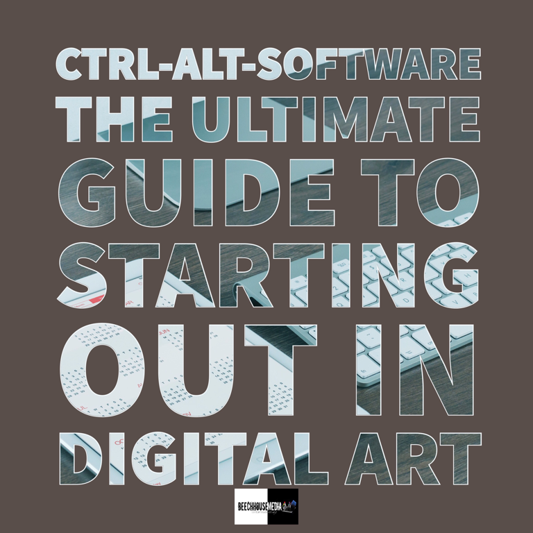 the ultimate guide to starting out in digital art