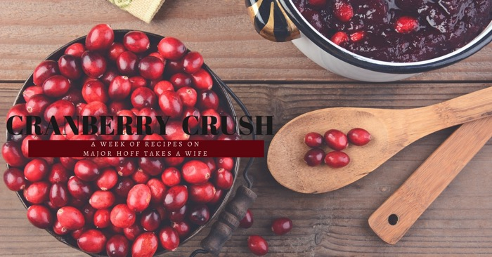 Cranberry Crush a week of recipes on Major Hoff Takes A Wife