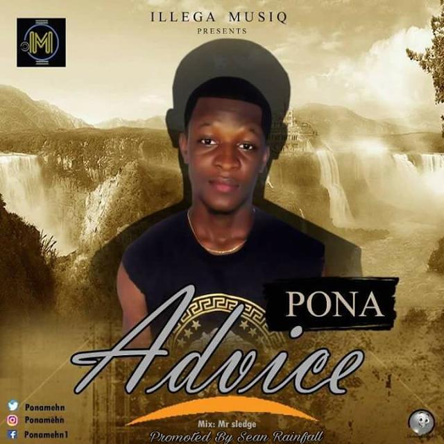 New Music: Pona -Advice | @ponamehn
