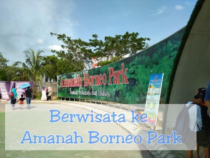 Berwisata ke Amanah Borneo Park