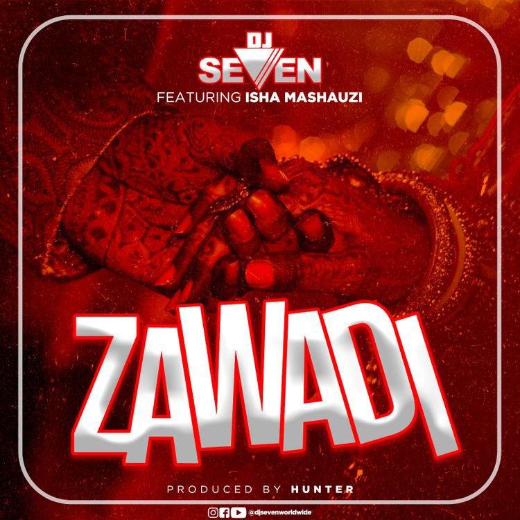 Dj Seven ft Isha Mashauzi – ZAWADI |