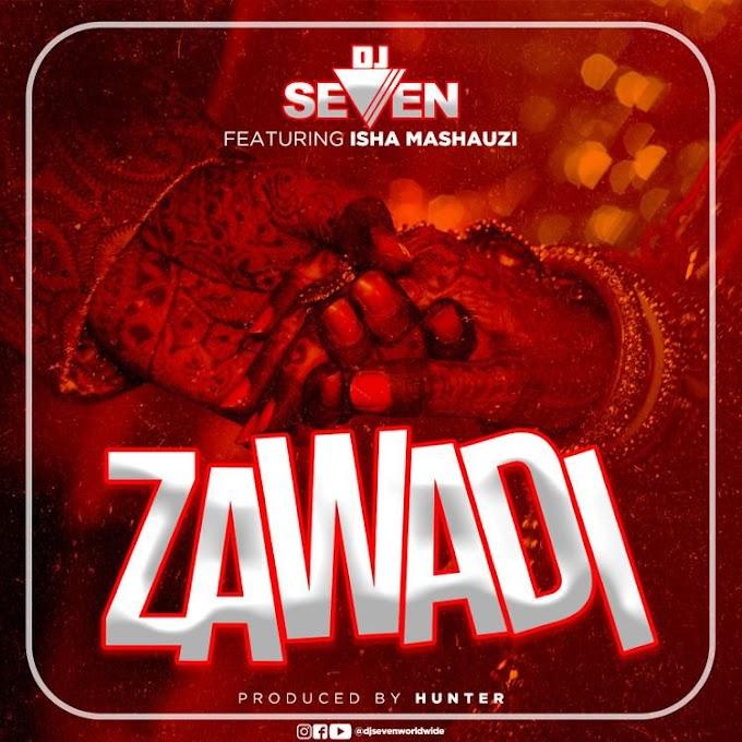 AUDIO: Dj Seven ft Isha Mashauzi – ZAWADI | Download Mp3