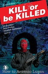 Actualización 19/06/2017: Gracias a Gin Fizz, tradumaquetador de grandes series independientes por excelencia,les traemos Kill or be Killed #08.