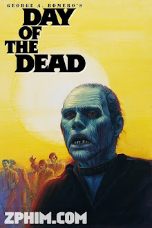 Ngày Của Người Chết - Day of the Dead (1985) Poster