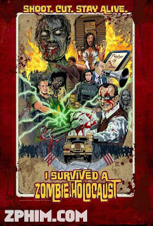 Sống Sót Khỏi Xác Sống - I Survived a Zombie Holocaust (2014) Poster