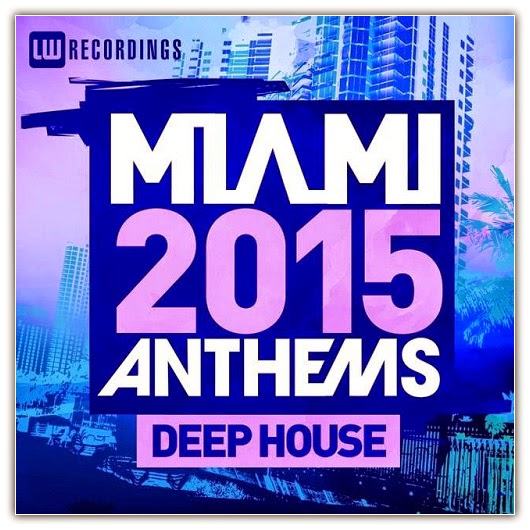 Va miami 2015 anthems deep house 2015 house best dj mix for Deep house anthems