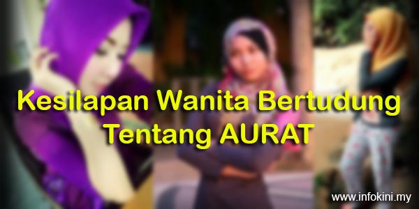 Salah Silap Wanita Bertudung Tentang Aurat.png