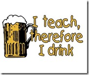 I Teach Therefore I Drink-8x6