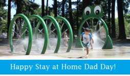 Happy Stay at Home Dad Day! thumbnail