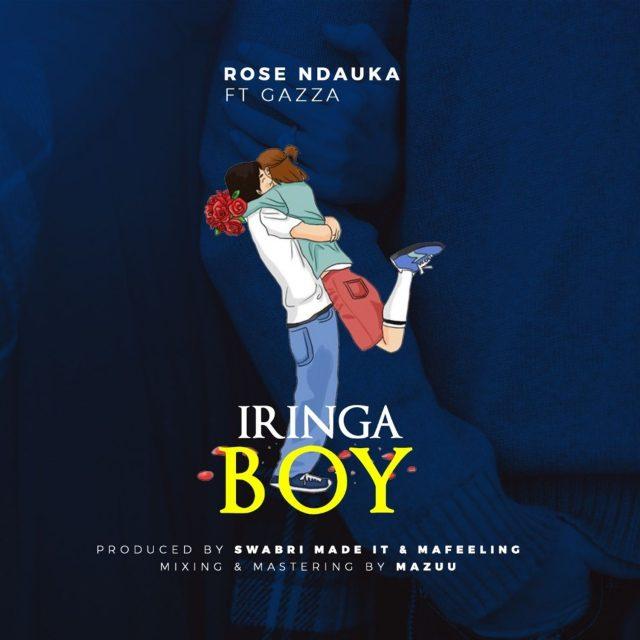 AUDIO | Rose Ndauka Ft. Gazza - Iringa Boy | Mp3 DOWNLOAD