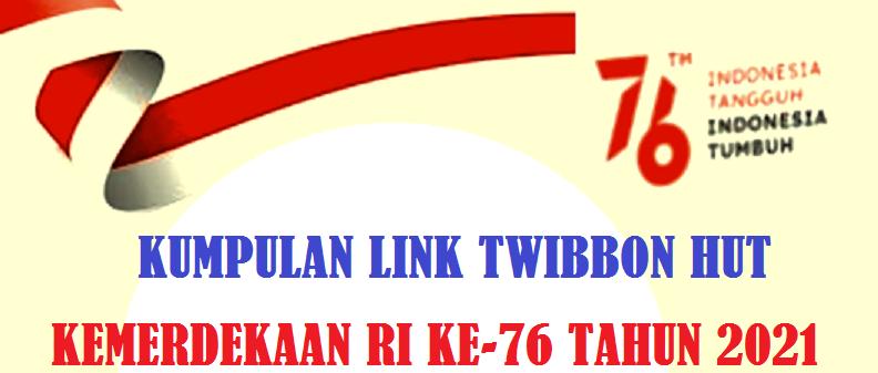 Link twibbon HUT Kemerdekaan RI ke-76 Tahun 2021