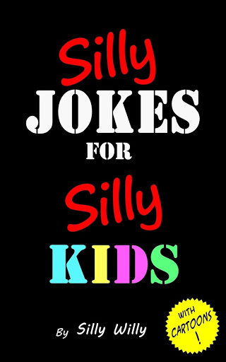 Download Books - Silly Jokes for Silly Kids. Children's joke book age 5-12