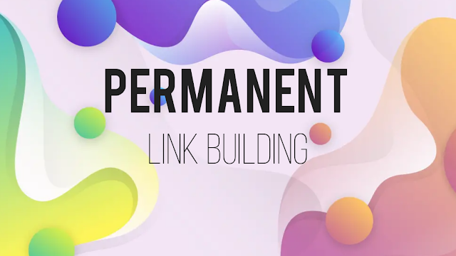 How to Permanent Link Building