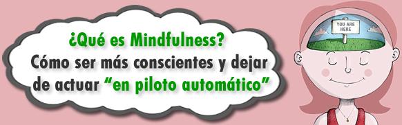 """¿Qué es Mindfulness? Cómo ser más conscientes y dejar de actuar """"en piloto automático"""""""
