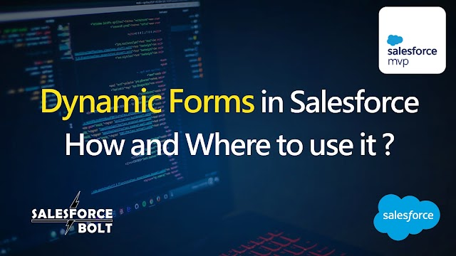 Dynamic Forms in Salesforce | How and where to use it ?