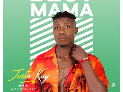 [MUSIC]: JustinKay – Best Mama (Prod. By Keezybio wonda) | @iamjustinkay @keezyboi_wonda