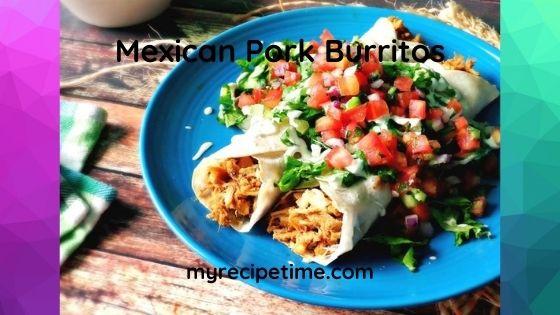 Mexican Pork Burritos Recipe