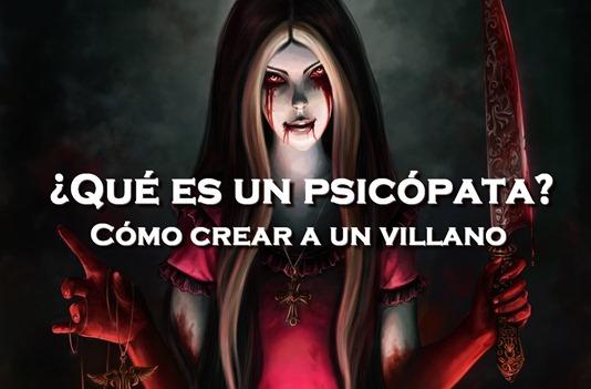 banner psicópatas como crear a un persoanje para tu novela de fantasia autor novel
