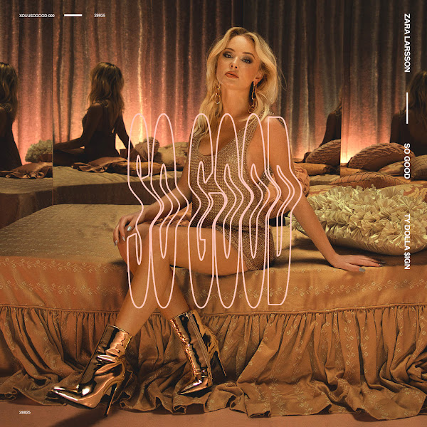 So Good – Zara Larsson feat. Ty Dolla $ign