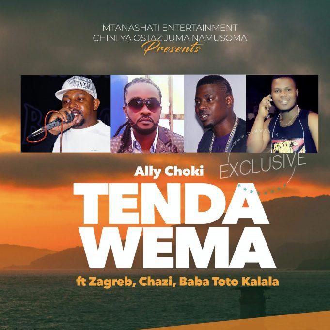 AUDIO : Ally Choki Ft. Zagreb, Chazi baba, Toto kalala – Tenda Wema