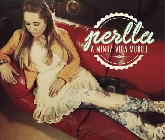 Download - CD Perlla - A Minha Vida Mudou (2013)