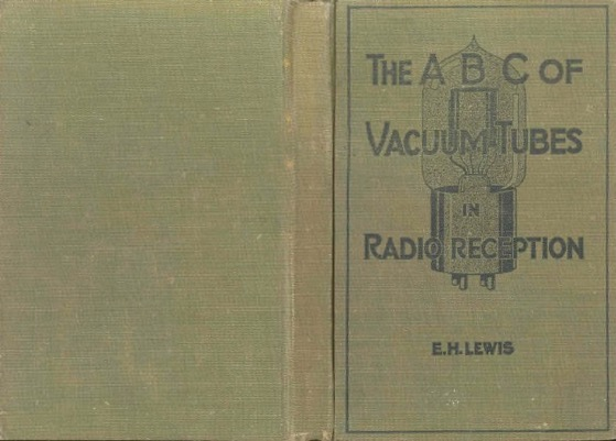 Historical Technology Books:  The ABC of Vacuum Tubes In Radio Reception by E. H. Lewis - 4 in a series