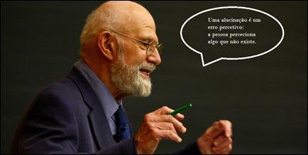 Oliver Sacks define alucinação exemplo de conhecimento proposicional