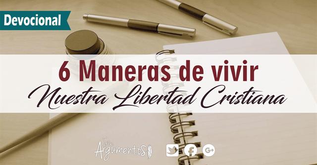 DEVOCIONAL ROMANOS 7.1-13 Vivir la Libertad Cristiana