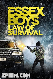Quy Luật Sống Còn - Essex Boys: Law of Survival (2015) Poster
