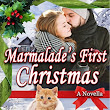 Marmalade's First Christmas by Paula Millhouse