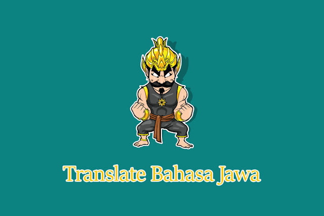 Translate Bahasa Jawa Krama Inggil, Alus, Ngoko [Kamus]