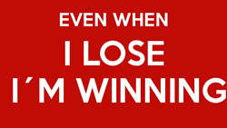 keep-calm-even-when-i-lose-i-m-winning.jpg