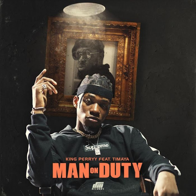 King Peryy x Timaya - Man on Duty
