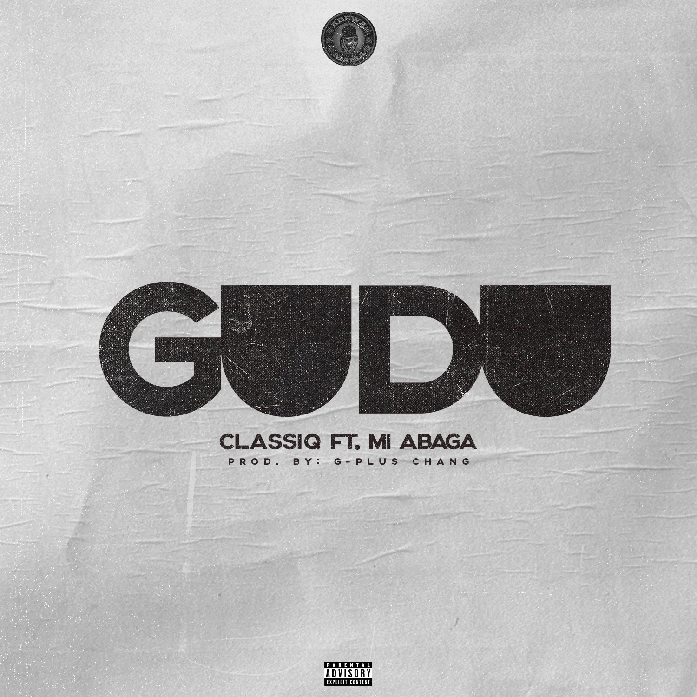 [MUSIC]: ClassiQ – GUDU (ft. M.I Abaga)