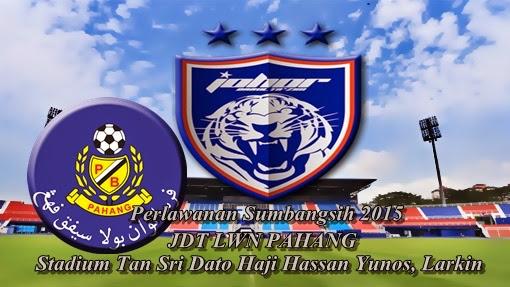 Keputusan Piala Sumbangsih 2015 Johor DT vs Pahang