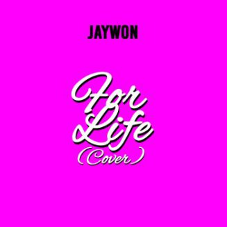 [Music] Jaywon – For Life(Cover)