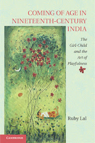 [Lal: Coming of Age in Nineteenth-Century India, 2013]