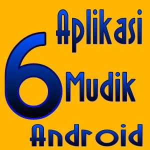 6 Aplikasi Teman Mudik Asik Di Android