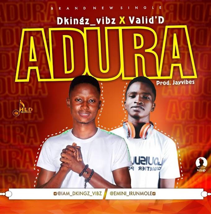 [Music] Dkingz_vibz ft Valid'D - ADURA
