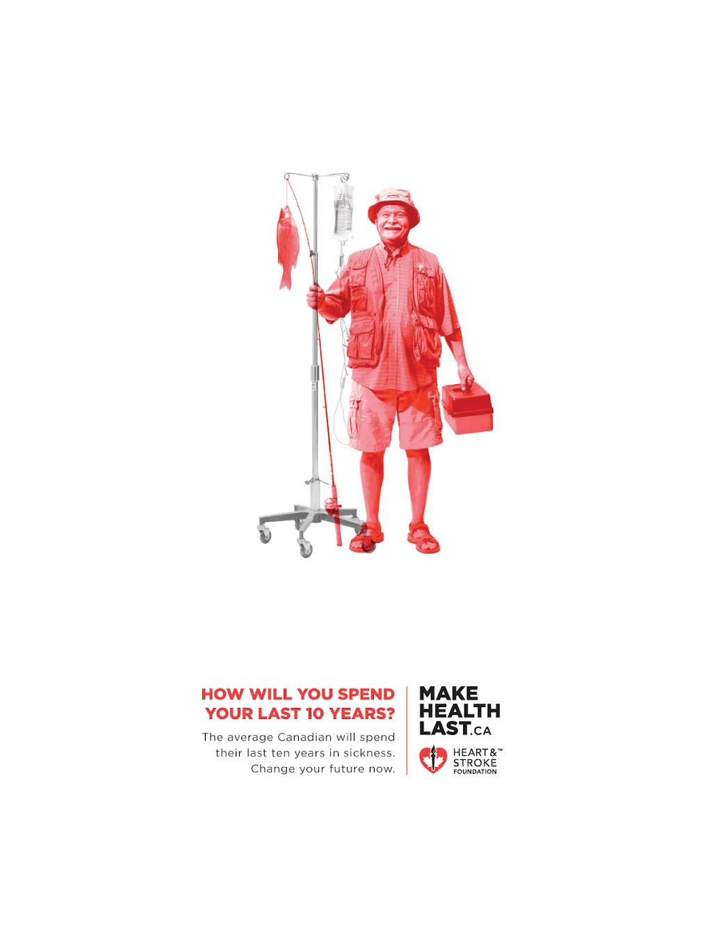 """Make Health Last"" — Heart and Stroke Foundation Ad Campaign"