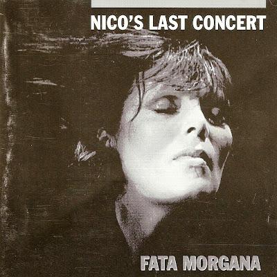 Nico ~ 1998 ~ Nico's Last Concert: Fata Morgana