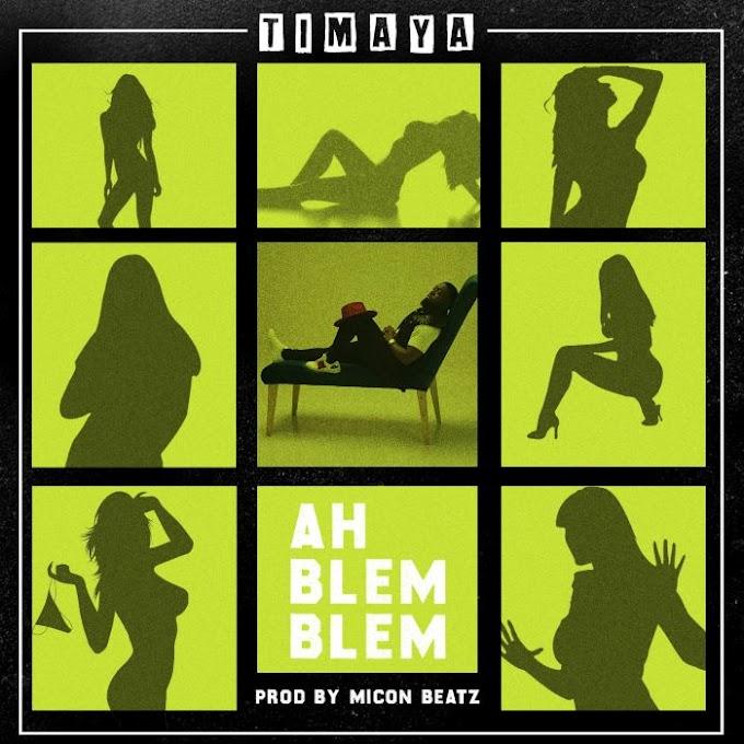 [Music] Timaya – Ah Blem Blem
