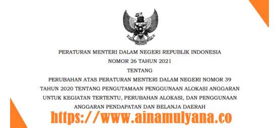 Permendagri Nomor 26 Tahun 2021 Tentang Perubahan Atas Permendagri Nomor 39 Tahun 2020